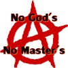 ANARCHY NO GODS NO MASTERS