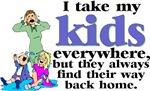 I Take My Kids Everywhere