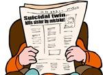 Suicidal Twin