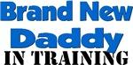 Brand New Daddy - In Training
