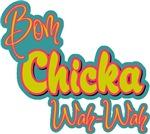 Bom Chicka Wah-Wah