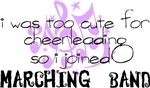Marching Band - Too Cute for Cheerleading