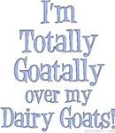 Totally Goatally Dairy Goat