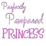 Perfectly Pampered Princess Shirts And More