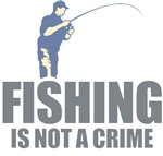 Fishing Is Not A Crime