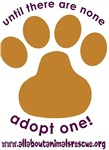 Until There Are None, Adopt One