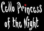 Cello Princess of the Night