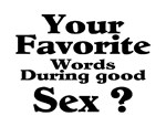 Your favorite words during sex