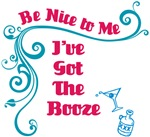 Be nice to me, I've got the Booze