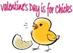 Valentine's Day is for Chicks