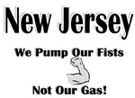 NJ, We Pump Our Fists, Not Our Gas