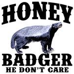 He Don't Care - Honey Badger