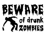 Beware Of Drunk Zombies