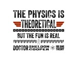 Physics Is Theoretical Fun Is Real