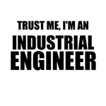 Trust Me, I'm An Industrial Engineer