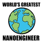 World's Greatest Nanoengineer