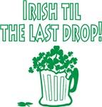 Irish Til Last Drop