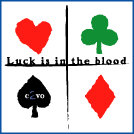 Luck Is In The Blood