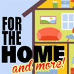 For The Home & More