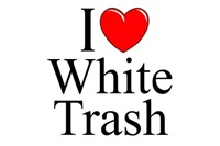 I Love (Heart) White Trash