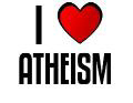 I LOVE ATHEISM