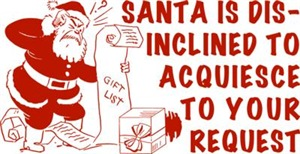 Santa Disinclined To Acquiesce
