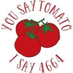 You Say Tomato I Say 4664
