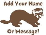 PERSONALIZED Ferret Graphic