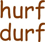 Hurf Durf T-shirts