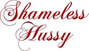 Shameless Hussy