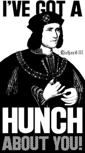 Richard III I've Got A Hunch About You