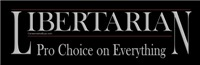 Libertarian, Pro Choice on Everything