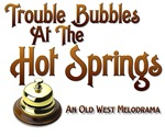 Trouble Bubbles at the Hot Springs Store
