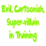 Evil Cartoonish, Super Villain