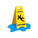 Sloppy Drunk Caution