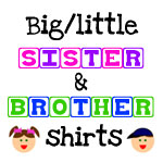 Big/little sister & brother shirts