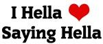 I Hella Love Saying Hella