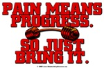 PAIN MEANS PROGRESS