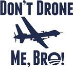 Don't Drone Me Bro!