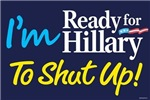 Ready for Hillary to Shut Up