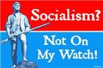 Socialism - Not On My Watch