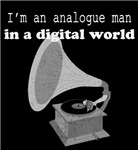 I'm an Analogue in a Digital World