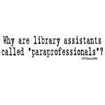 Why are library assistants called