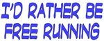 I'd rather be free running