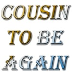 Cousin to be again