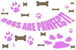 PETS/DOGS ARE PAWFECT