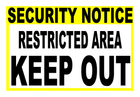 MILITARY/SECURITY NOTICE,KEEP OUT