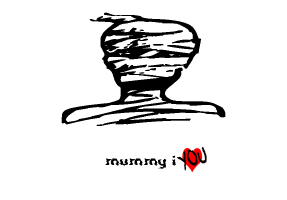 HUMOR/MUMMY I LOVE YOU