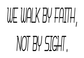 RELIGION/WALK BY FAITH
