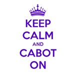 Keep Calm and Cabot On